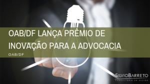 OAB/DF lança prêmio de inovação para a advocacia