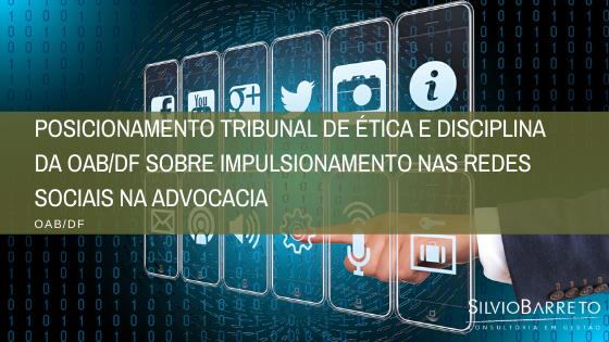 Tribunal de Ética e Disciplina da OAB/DF – impulsionamento de conteúdo na advocacia