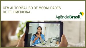 CFM autoriza uso de modalidades de telemedicina