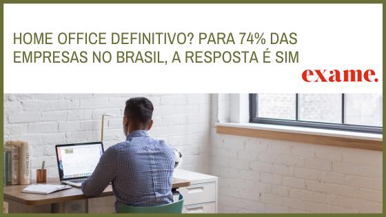 Home office definitivo? Para 74% das empresas no Brasil, sim.