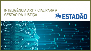 Inteligência artificial para a gestão da Justiça
