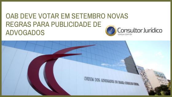 OAB deve votar em setembro novas regras para publicidade de advogados