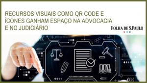 Visual law – Recursos visuais como QR Code e ícones ganham espaço na advocacia e no Judiciário
