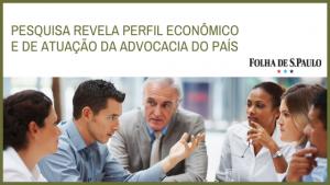 Pesquisa revela perfil da advocacia no Brasil